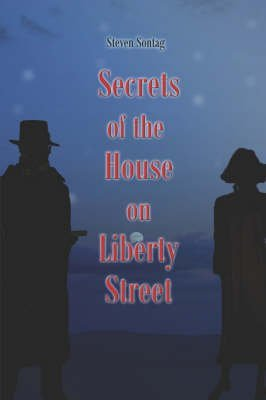 [(Secrets of the House on Liberty Street)] [By (author) Steven Sontag] published on (January, 2006)