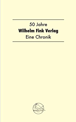 50 Jahre Wilhelm Fink Verlag: Eine Chronik