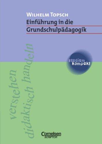 studium kompakt - Pädagogik: Einführung in die Grundschulpädagogik: Studienbuch