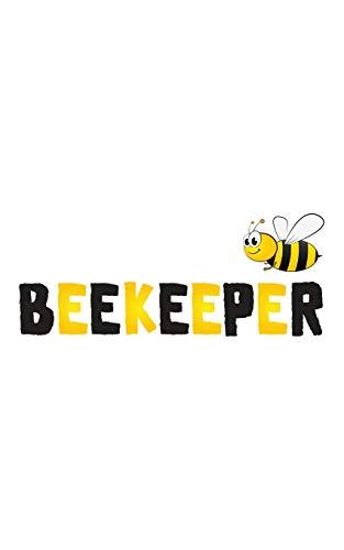 Beekeeper: Beekeeper Notebook - Funny Bee Keeper Doodle Diary Book Gift Idea For Bees Lover Who Loves Honey And Beekeeping! For Beekeepers Who Love ... On Halloween Like Queen Bee Of the Beehive (Hund Halloween Ideen)