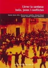 Córrer La Sardana. Balls, Joves I Conflictes (Camí Ral) por JAUME (dir.) AYATS