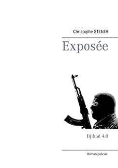 Exposée: Djihad 4.0 par [Stener, Christophe]