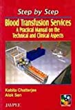 Step By Step Blood Transfusion Services A Pra.Man.On The Tech.& Clin.Asp.With Cdrom