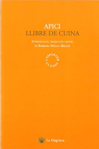 Llibre de cuina (CLÀSSICS GRÈCIA I RO) por Apicius