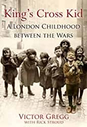 King's Cross Kid: A London Childhood Between Wars