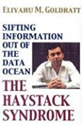 The Haystack Syndrome: Sifting Information Out of the Data Ocean by Eliyahu M Goldratt (2006-06-01)