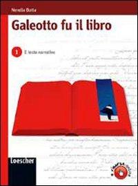 Galeotto fu il libro. Per le Scuole superiori. Con espansione online: 1