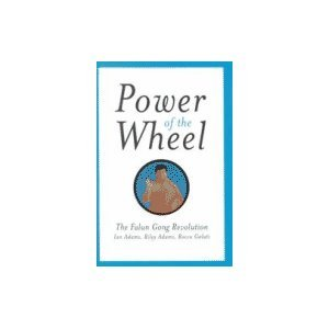 Power of the Wheel: The Falun Gong Revolution por Ian Adams