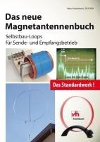 Das neue Magnetantennenbuch: Selbstbau-Loops für Sende- und Empfangsbetrieb