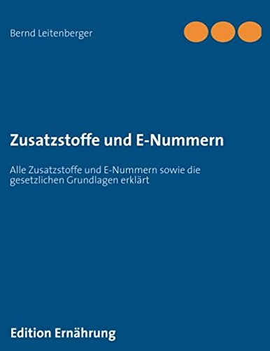 zusatzstoffe-und-e-nummern-alle-zusatzstoffe-und-e-nummern-sowie-die-gesetzlichen-grundlagen-erklart