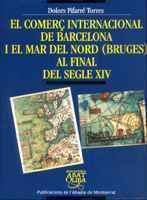 El comerç internacional de Barcelona i el mar del Nord (Bruges) al final del segle XIV (Biblioteca Abat Oliba)