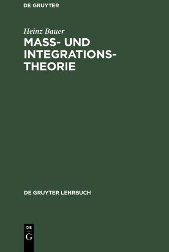 Maß- und Integrationstheorie (De Gruyter Lehrbuch)