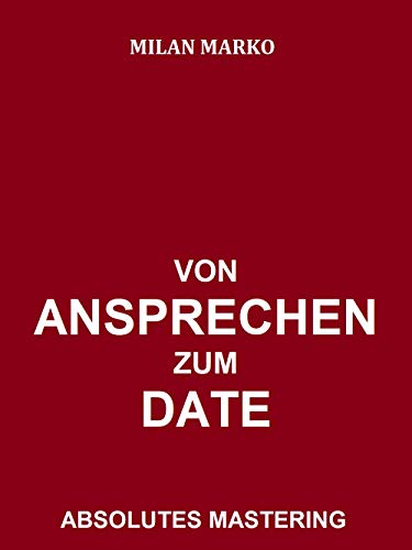 Absolute Probleme bei der Dating-Praxis