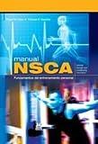 Manual NSCA. Fundamentos del entrenamiento personal (Carton?? y color) (Spanish Edition) by Roger W..Baechle (2008-01-01)