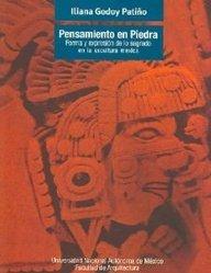 Pensamiento En Piedra/Thinking Stone: Forma Y Expresion De Lo Sagrado En La Escultura Mexica por Iliana Patino Godoy