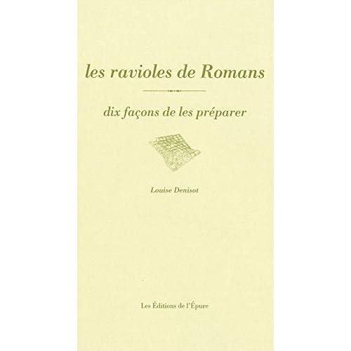 Les Ravioles de Romans, dix façons de les préparer