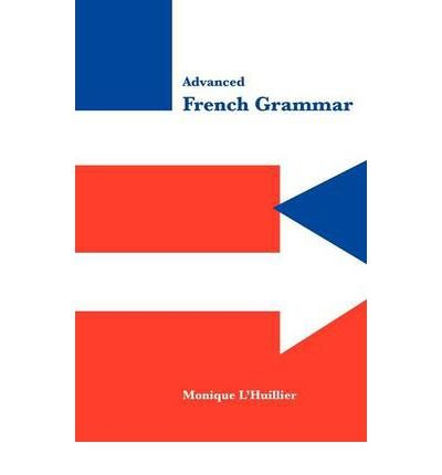 -advanced-french-grammar-advanced-french-grammar-by-lhuillier-monique-author-nov-29-2011-hardcover-a