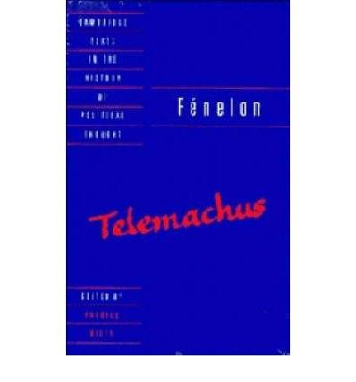FENELON: TELEMACHUS (CAMBRIDGE TEXTS IN THE HISTORY OF POLITICAL THOUGHT) BY FENELON, FRANCOIS DE SALIGNAC (AUTHOR)PAPERBACK