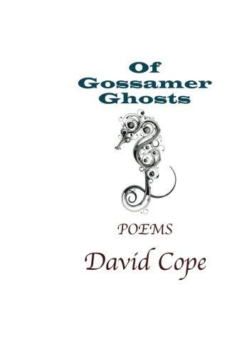 Of Gossamer Ghosts: Poetry - Gossamer Ghost
