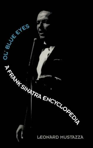 Ol'blue Eyes: A Frank Sinatra Encyclopedia