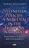 Keynesian Policies: A New Deal in the European Narrative: Employment, Equality and Sustainability