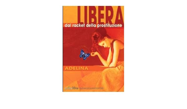 Risultati immagini per Libera dal racket della prostituzione, 2005, Iuculano Editore