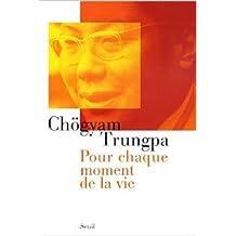 Pour chaque moment de la vie de Chögyam Trungpa,Fabrice Midal (Préface) ( 5 novembre 2004 )
