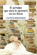 El príncipe que todo lo aprendió en los libros (COLECCION JUVENTUD) por Jacinto Benavente y Martínez