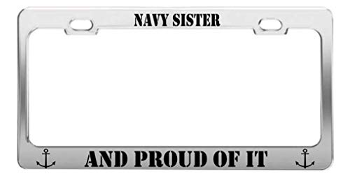NAVY SISTER AND PROUD OF IT Military US Army Auto Tag License Plate Frame -