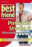 Pinnacle Studio 9, Videos schneiden & bearbeiten - Christian Schnalzger