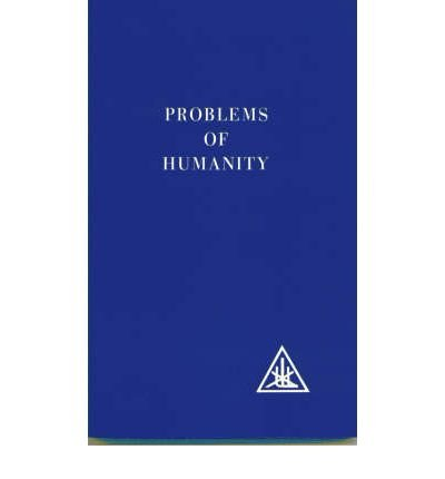Problems of Humanity by Bailey, Alice A. ( Author ) ON Dec-01-1964, Paperback