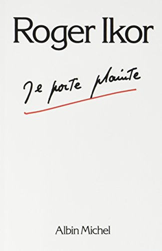 Je Porte Plainte par Ikor Roger