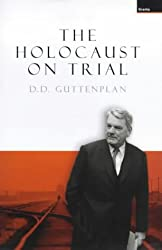 The Holocaust on Trial: History, Justice and the David Irving Libel Case