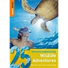 Wildlife Adventures: 25 Ultimate Experiences (Rough Guide 25s)