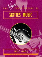 the-virgin-encyclopedia-of-sixties-music-virgin-encyclopedias-of-popular-music