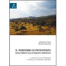 Il territorio di Pietraperzia dalle origini alla conquista normanna. La storia più antica di Pietraperzia attraverso le testimonianze territoriali