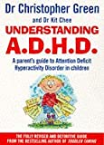 Understanding A. D. H. D. A Parent's Guide to Attention Deficit Hyperactivity Disorder in Children