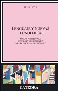 Lenguaje y nuevas tecnologias: Nuevas perspectivas, metodos y herramientas para el linguista del siglo XXI (Linguistica) por Julia Lavid epub
