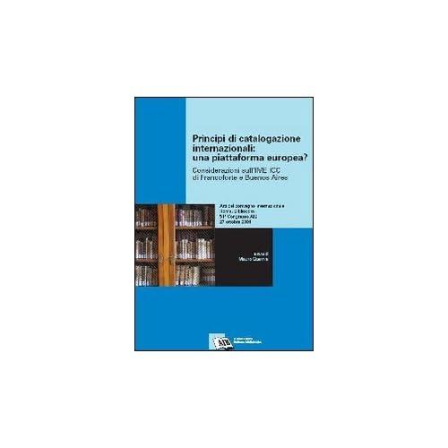 Principi Di Catalogazione Internazionali: Una Piattaforma Europea? Considerazioni Sull'ime Icc Di Francoforte E Buenos Aires