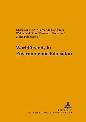 World Trends in Environmental Education (Umweltbildung, Umweltkommunikation und Nachhaltigkeit / Environmental Education, Communication and Sustainability, Band 14)