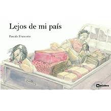 Lejos de mi país (Álbumes ilustrados / Lectores iniciados)