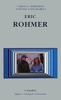 Eric Rohmer (Signo E Imagen - Signo E Imagen. Cineastas) por Carlos F. Heredero