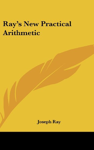 Ray's New Practical Arithmetic (Ray's Arithmetic)