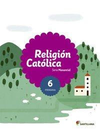 RELIGION CATOLICA SERIE MANANTIAL 6 PRIMARIA - 9788468024936 por Aa.Vv.
