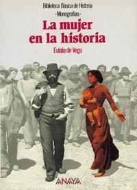 Descargar Libro La mujer en la Historia (Historia Y Literatura - Biblioteca Básica De Historia) de Eulalia de Vega