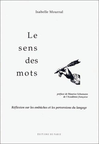 Le sens des mots: Réflexion sur les embûches et les perversions du langage