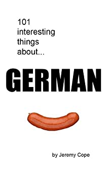 101 interesting things about German (101 interesting things about...) (English Edition)