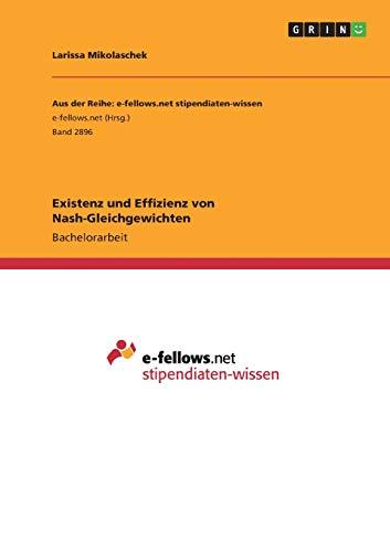 Existenz und Effizienz von Nash-Gleichgewichten