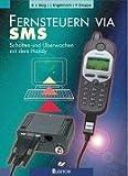 Fernsteuern via SMS: Schalten und Überwachen mit dem Handy