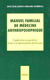 La santé au pluriel : Manuel familial de médecine anthroposophique - L'application au quotidien d'une conception globale de l'homme par Joseph Hériard Dubreuil